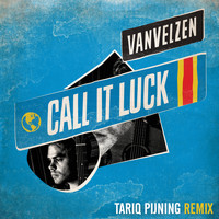 VanVelzen - Call It Luck (Tariq Pijning Remix)