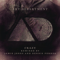 Art Department - Crazy (Remixes)