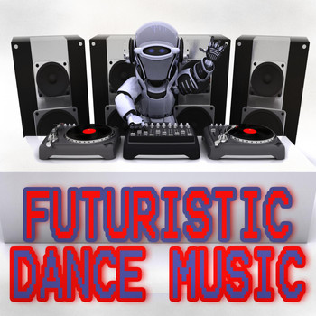 Various Artists - Futuristic Dance Music