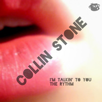 Collin Stone - I'm Talkin' to You