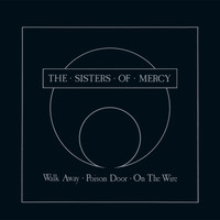 The Sisters Of Mercy - Walk Away - EP