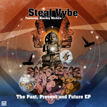 Steal Vybe - Past, Present, Future EP (feat. Monday Michiru)