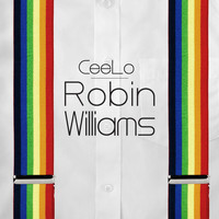 CeeLo Green - Robin Williams