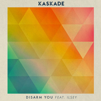 Kaskade - Disarm You (feat. Ilsey)