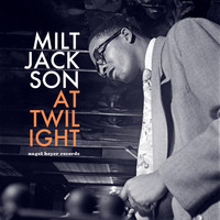 Milt Jackson - At Twilight - Relaxing Summer Meeting