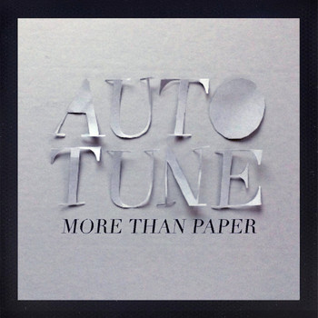 Autotune - More Than Paper