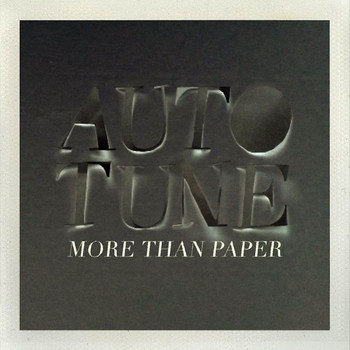 Autotune - More Than Paper Remixed