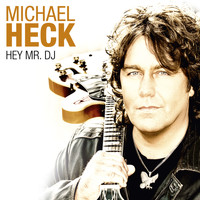 Michael Heck - Hey Mr. DJ
