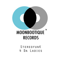 Stereofunk - 4 Da Ladies
