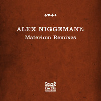 Alex Niggemann - Materium Remixes