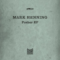 Mark Henning - Pusher EP
