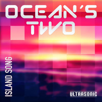 Ocean's Two - Island Song