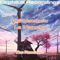 Phil Matthew - La Mancha (Remixes)