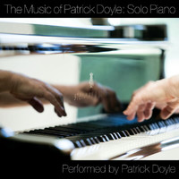 Patrick Doyle - The Music Of Patrick Doyle: Solo Piano