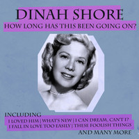 Dinah Shore - How Long Has This Been Going On?