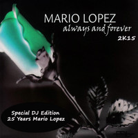 Mario Lopez - Always and Forever 2K15 (Special DJ Edition)