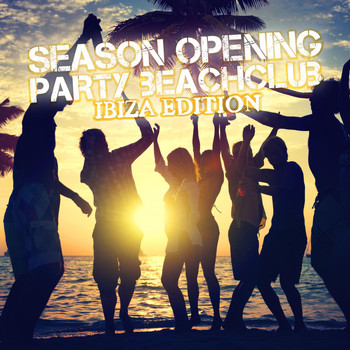 Various Artists - Season Opening Party - Beachclub Ibiza Edition
