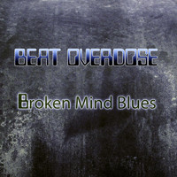Beat Overdose - Broken Mind Blues