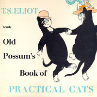 T.S.Eliot - T.S.Eliot Reads Old Possum's Book of Practical Cats