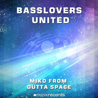 Basslovers United - Miko from Outta Space