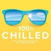 100% Chilled by Various Artists
