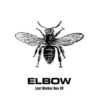 Elbow - Lost Worker Bee - EP
