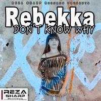 Rebekka - Don't Know Why