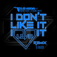 Flo Rida - I Don't Like It, I Love It (feat. Robin Thicke & Verdine White) (G-Buck Remix)
