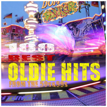 Various Artists - 100 Best Oldie Hits from the 50s & 60s