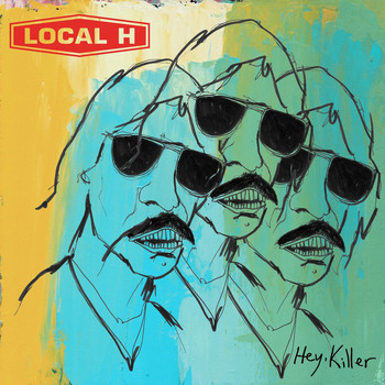 Local H - Hey, Killer
