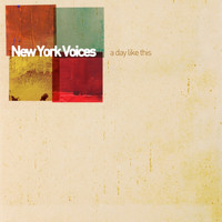 New York Voices - A Day Like This