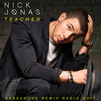 Nick Jonas - Teacher (Bassanova Remix Radio Edit)