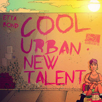 Etta Bond - #CoolUrbanNewTalent