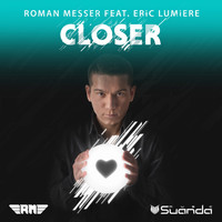 Roman Messer feat. Eric Lumiere - Closer (Remixed)