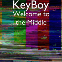 KeyBoy - Welcome to the Middle