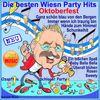 Oktoberfest 2015, die besten Wiesn Party Hits  Schmitti, Alpenkölsch, Yvonne König, DJ Happy Vibes, Der Bürgermeister & Helga Brauer