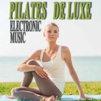 Various Artists - Pilates De Luxe Electronic Music