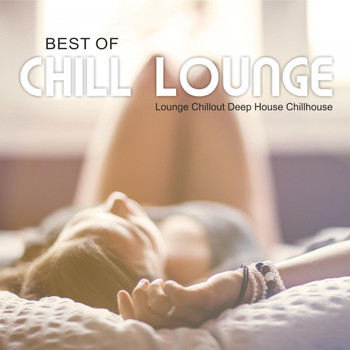 Various Artists - Best of Chill Lounge - Lounge, Chillout, Deep House, Chillhouse