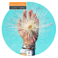 Anagramma - I Don't Mind
