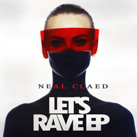 Neal Claed - Let's Rave EP