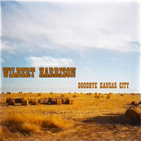 Wilbert Harrison - Goodbye Kansas City