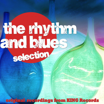 Various Artists - The Rhythms and Blues Selection (Original Recordings from King Records)