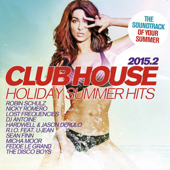 Various Artists - Club House 2015.2 - Holiday Summer Hits