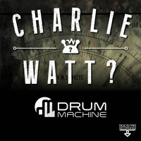 Drum Machine - Charlie Watt