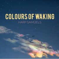 Harp Samuels - Colours of Waking