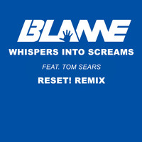 Blame - Whispers Into Screams (feat. Tom Sears)