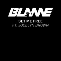 Blame - Set Me Free (feat. Jocelyn Brown)