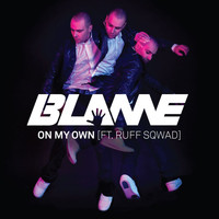 Blame - On My Own (feat. Ruff Sqwad)