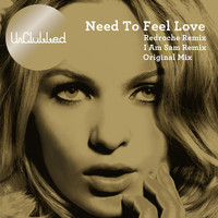 UnClubbed - Need To Feel Loved