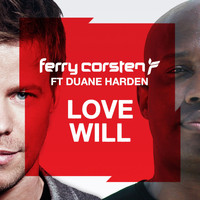 Ferry Corsten - Love Will (feat. Duane Harden)